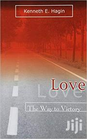 Love the Way to Victory -Kenneth Hagin | Books & Games for sale in Nairobi, Nairobi Central