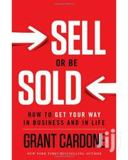 Grant Cardone~Sell or Be Sold~Business~Marketing~Money~Finance~ Ebooks   Books & Games for sale in Nairobi, Nairobi Central