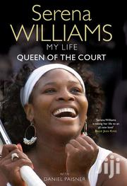 SERENA WILLIAMS, My Life , Queen Of The Court | Books & Games for sale in Nairobi, Embakasi