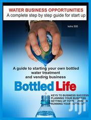 Success Guide Book For The Bottle Water Business | Books & Games for sale in Nairobi, Nairobi Central