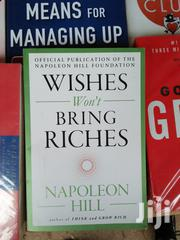 Wishes Won't Bring Riches Book By Napoleon Hill | Books & Games for sale in Nairobi, Nairobi Central