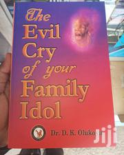 The Evil Cry Of Your Family Idol By Dr. Daniel Olukoya | Books & Games for sale in Nairobi, Nairobi Central