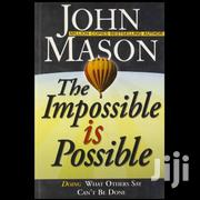 The Impossible Is Possible | Books & Games for sale in Nairobi, Nairobi Central
